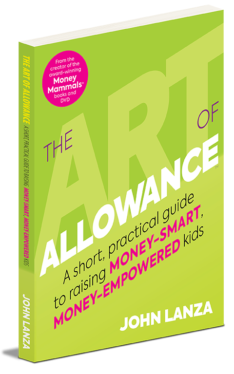 The Art of Allowance, a new book from John Lanza- creator of The Money Mammals financial education for kids!